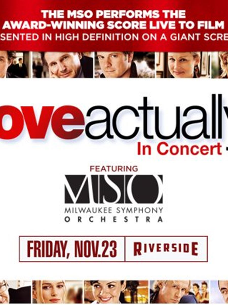 Love Actually featuring the MSO at the Riverside Theater